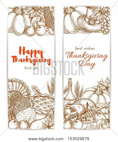 Thanksgiving day sketched retro greeting banners. Holiday posters with traditional thanksgiving vector harvest of fruits and vegetables, dinner turkey, wine, pie on white background
