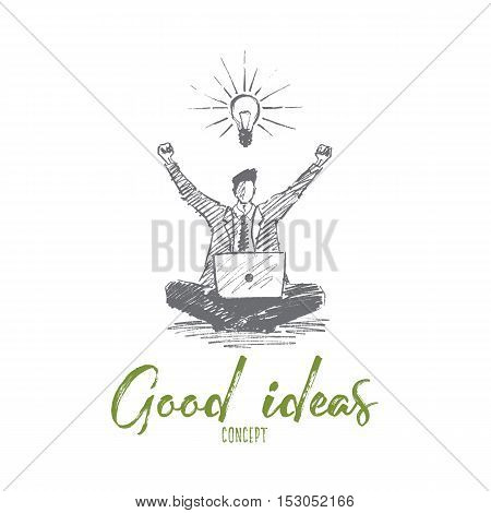 Vector hand drawn good ideas concept sketch. Business man sitting on floor with laptop and exulting he got good business idea. Lettering Good ideas concept