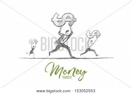 Vector hand drawn money transfer concept sketch. Business people running and carrying dollars on raised hands. Lettering Money transfer