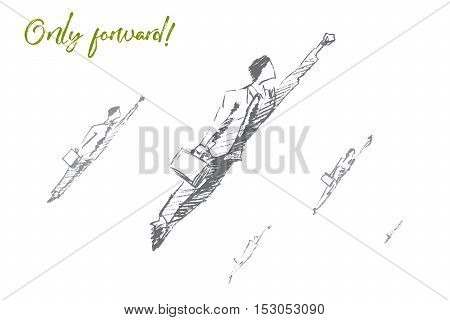 Vector hand drawn only forward concept sketch. Business people jumping up and flying towards new opportunities and achievements. Lettering Only forward