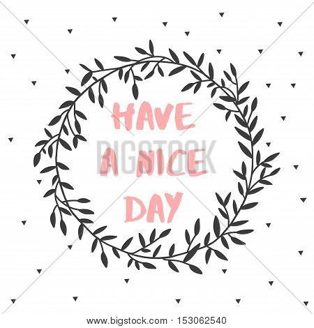 Have a nice day nature lettering poster wreath