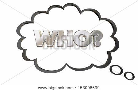 Who Question Thought Cloud Thinking Answer Wondering 3d Illustration