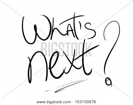 Whats next writing on white paper