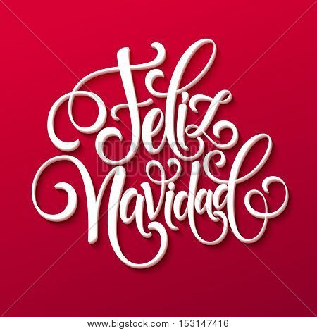 Feliz Navidad hand lettering decoration text for greeting card design template. Merry Christmas typography label in spanish. Calligraphic inscription for winter holidays Vector illustration EPS10