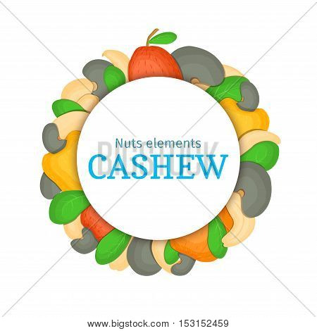 Round colored frame composed of cashew nut. Vector card illustration. Circle nuts frame, cashew nut fruit in the shell, whole, shelled leaves appetizing looking for packaging design of healthy food
