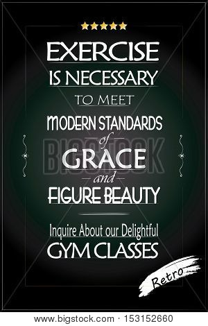 Retro background. White text on blackboard background. Vintage background for fitness club advertising. Gymnastic Sport. Bodybuilding Supplements‎ Retro banner. Health. Healthy lifestyle.