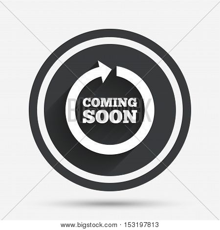 Coming soon sign icon. Promotion announcement symbol. Circle flat button with shadow and border. Vector