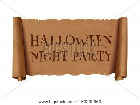 Halloween night party - text on scroll greeting ribbon.  Antique papyrus with inscription - Halloween night party. Vintage curved, brown  banner isolated on white background. Vector illustration