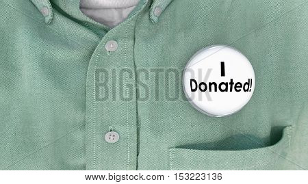 I Donated Gave Money Donation Contributor Button Pin 3d Illustration