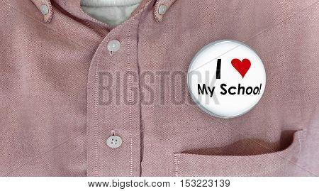 I Love My School Button Pin Shirt Education Teacher Student 3d Illustration