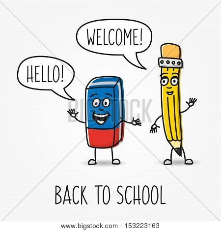 Pencil and eraser cartoon vector characters. Creative illustration with cute pencil and eraser with speech clouds hello welcome back to school.