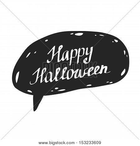 Happy Halloween lettering banner design. Doodle style calligraphic headline in a black speech bubble.