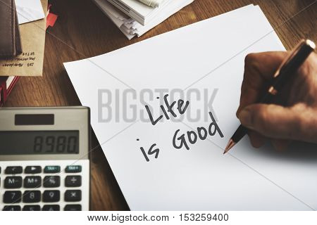 Life Goes Good Positive Concept