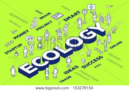 Vector illustration of three dimensional word ecology with people and tags on green background with scheme. Ecological concept. 3d thin line art style design for web site banner