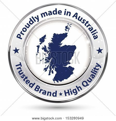 Proudly made in Australia, Trusted brand, High Quality - shiny label / icon for commerce business industry