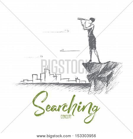 Vector hand drawn searching concept sketch. Business woman standing on the edge of rock and looking forward through spyglass with scyscrapers of big city at background. Lettering Searching concept