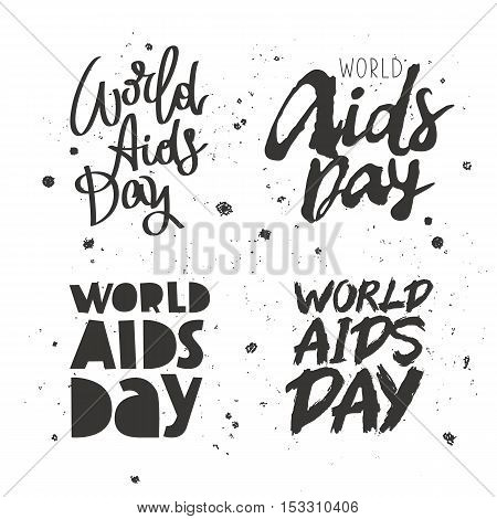 Set quotes about World AIDS Day. Trend calligraphy. Vector illustration on white background. Awareness AIDS.