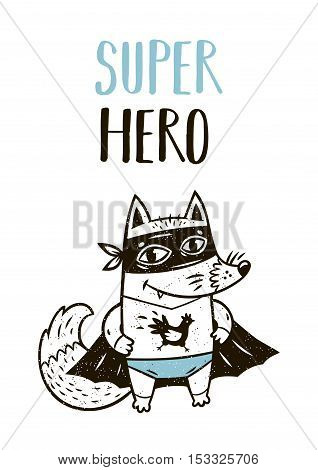 Super Hero. Little fox in superheroes costume. Hand drawn animal print. Super Hero greeting card