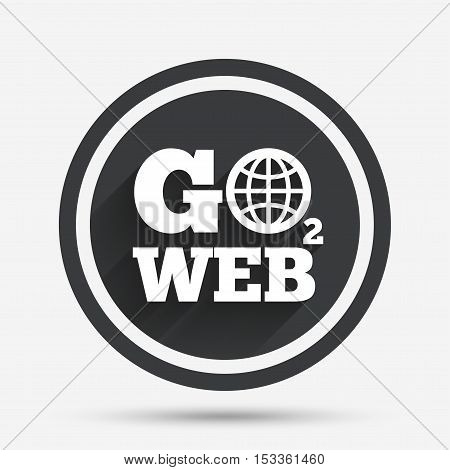 Go to Web icon. Globe sign. Internet access symbol. Circle flat button with shadow and border. Vector