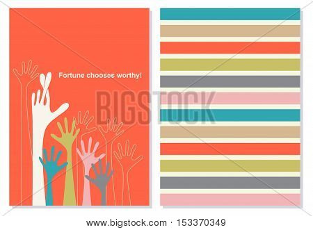 Creative card, booklet. Creative, motivation quote for cards, banners, posters. Pink, grey, , white, yellow, blue and transparent hands raised to top. Quotation about fortune, luck on the red background. Vector. card wish in flat style