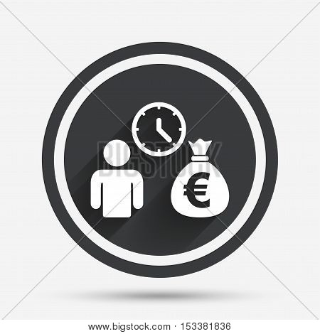 Bank loans sign icon. Get money fast symbol. Borrow money. Circle flat button with shadow and border. Vector