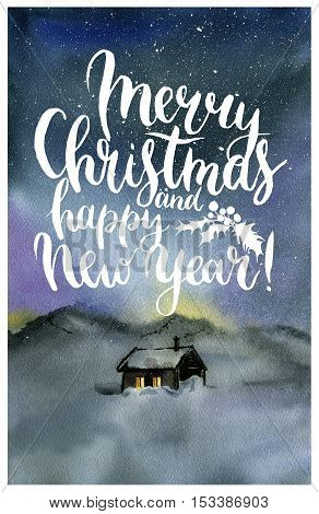 Watercolor card witn Merry Christmas and happy New Year lettering. Hand painted modern calligraphy card with christmas night for design, print or background.