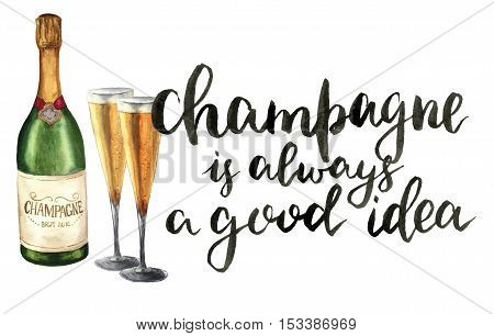 Watercolor bottle of champagne, wineglasses and lettering. Bottle of sparkling wine with glasses and Champagne is always a good idea. Party illustration for design, print or background