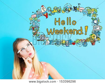Hello Weekend Concept With Young Woman