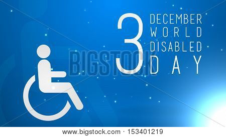 December 3 World Disabled Day, Disabled Day, Man in a wheelchair symbol
