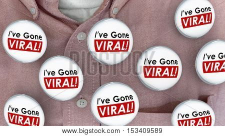 Ive Gone Viral Social Media Buzz Sharing Networking Buttons Pins 3d Illustration