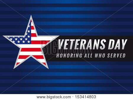 Lettering Veterans Day and Honoring all who served banner, USA flag on background in star. Veterans day USA star banner