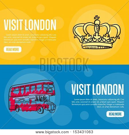 Visit London touristic banners. Red double decker bus, Royal crown hand drawn vector illustrations on colored backgrounds. England vector banners template. Travel to England banner concept. Discover London. Flyer of England or London for travel agency.