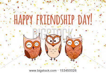 Happy friends enjoying Friendship Day. Cartoon hand drawn owls for your design. Vector illustration.