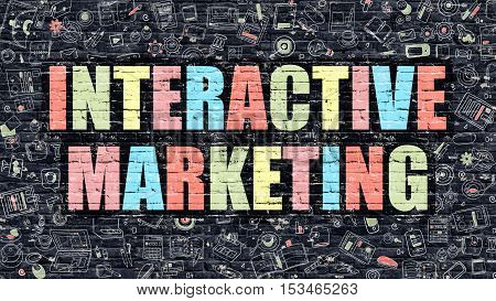 Interactive Marketing. Multicolor Inscription on Dark Brick Wall with Doodle Icons. Interactive Marketing Concept in Modern Style. Interactive Marketing Business Concept.
