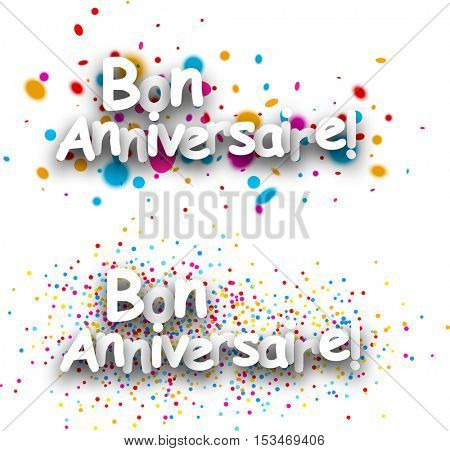 Happy birthday paper banners with color drops, French. Vector illustration.