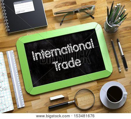 International Trade Handwritten on Small Chalkboard. International Trade on Small Chalkboard. 3d Rendering.