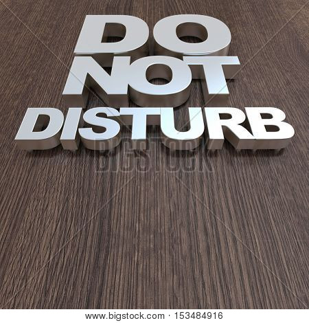 Do not disturb sign on silver letters against a wooden surface 3D rendering