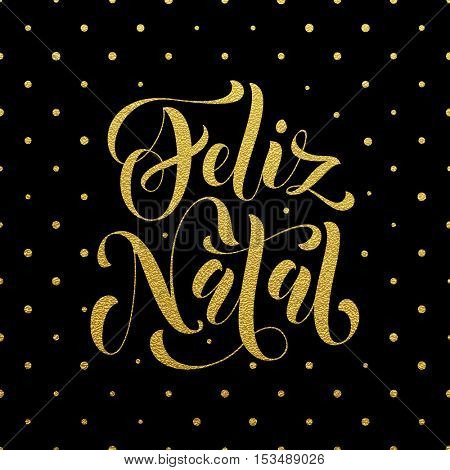 Gold Feliz Natal Portuguese vector greeting card print. Glitter Merry Christmas in Portugal congratulation letter board poster on black background