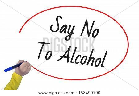 Women Hand writing say no to alkoholon white background. Business technology workout internet concept young.