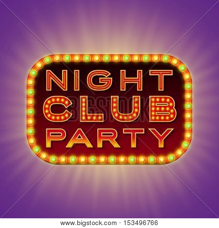 Night club party. 3d retro light banner with shining bulbs. Red sign with green and yellow lights on dark background. Club street signboard. Advertising frame with glow. Vintage vector illustration
