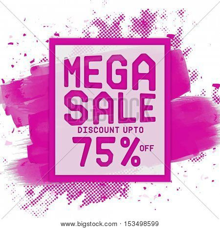 Mega Sale with Discount Upto 75% Off, Creative Flyer, Banner, Poster or Pamphlet with pink abstract paint stroke.