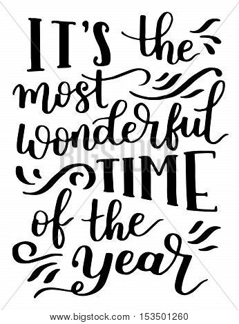 Vector Greeting Card With Phrase - It's The Most Wonderful Time Of The Year. Black Brush Ink On Whit