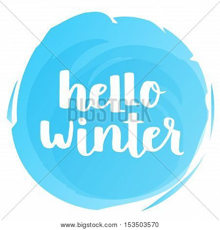 Vector Hand Written Phrase About Winter. Lettering With Watercolor Circle On White Isolated Backgrou