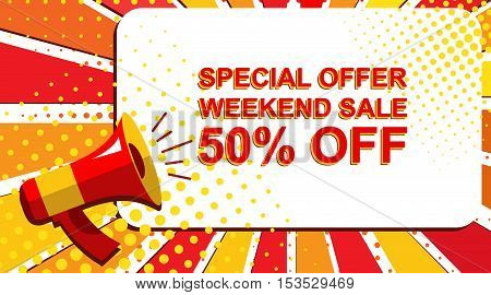 Megaphone With Special Offer Weekend Sale 50 Percent Off Announcement. Flat Style Pop Art Illustrati