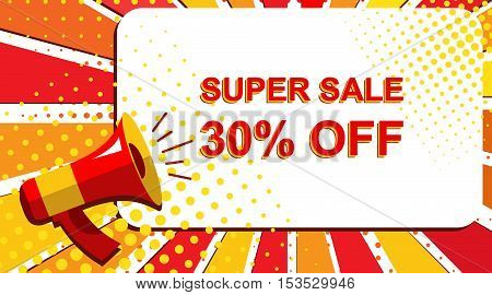 Megaphone With Super Sale 30 Percent Off Announcement. Flat Style Pop Art Illustration