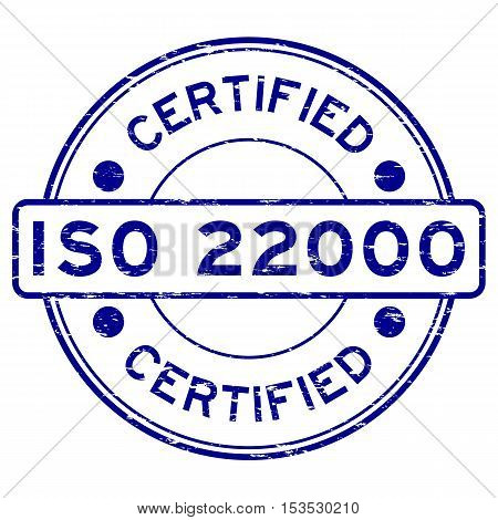 Grunge blue round certified ISO22000 rubber stamp