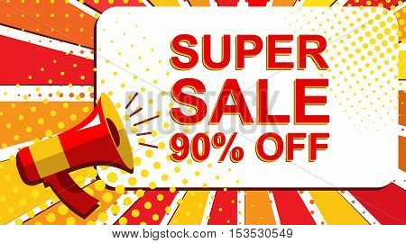 Megaphone With Super Sale 90 Percent Off Announcement. Flat Style Pop Art Illustration