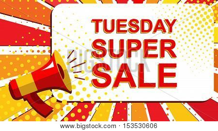 Megaphone With Tuesday Super Sale Announcement. Flat Style Pop Art Illustration