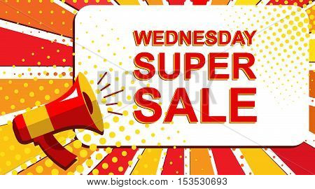 Megaphone With Wednesday Super Sale Announcement. Flat Style Pop Art Illustration