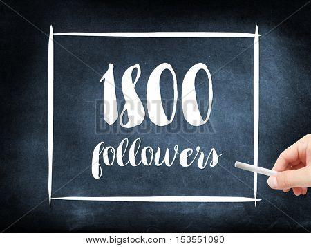 1800 followers written on a blackboard